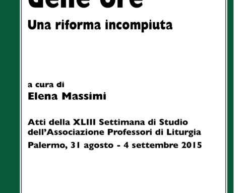 E. MASSIMI (a cura di), Liturgia delle Ore. Una riforma incompiuta.